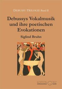 Debussys Vokalmusik und ihre poetischen Evokationen