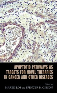 Apoptotic Pathways as Targets for Novel Therapies in Cancer and