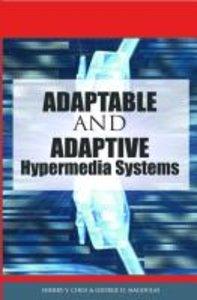 Adaptable and Adaptive Hypermedia Systems