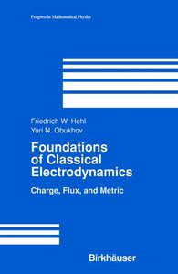 Foundations of Classical Electrodynamics