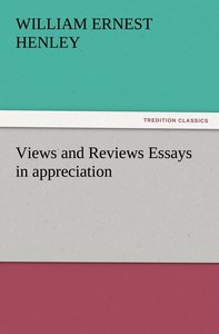 Views and Reviews Essays in appreciation