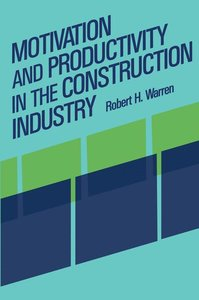 Motivation and Productivity in the Construction Industry
