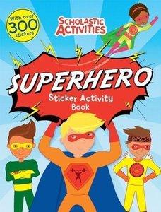 Scholastic Activities: Superheroes Sticker Book