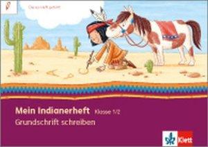 Mein Indianerheft. Grundschrift schreiben. Klasse 1/2
