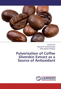 Pulverization of Coffee Silverskin Extract as a Source of Antiox