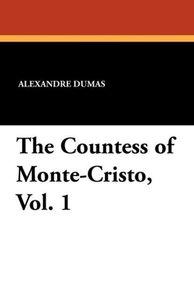 The Countess of Monte-Cristo, Vol. 1