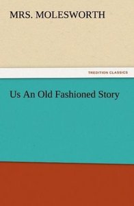 Us An Old Fashioned Story