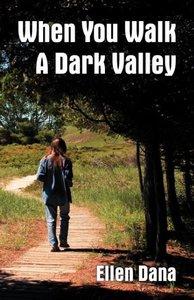 When You Walk a Dark Valley