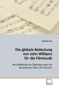 Die globale Bedeutung von John Williams für dieFilmmusik