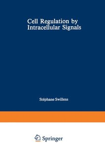 Cell Regulation by Intracellular Signals