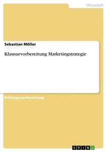Klausurvorbereitung Marketingstrategie