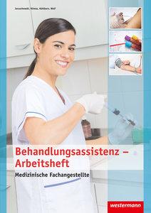 Medizinische Fachangestellte. Arbeitsheft. Behandlungsassistenz