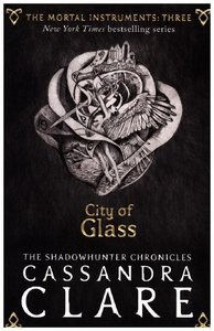 The Mortal Instruments 03. City of Glass
