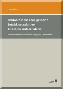 Hardware-in-the-Loop-gestützte Entwicklungsplattform für Fahrera