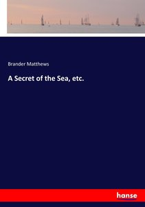 A Secret of the Sea, etc.