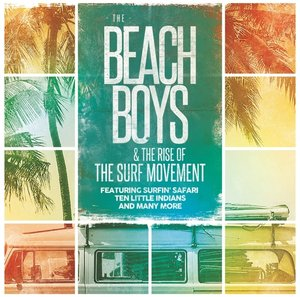 Beach Boys & The Rise Of The Surf Movement