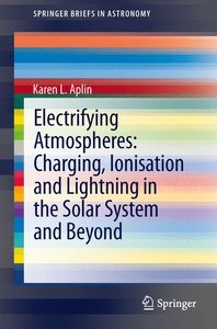 Electrifying Atmospheres: Charging, Ionisation and Lightning in
