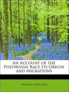 An Account of the Polynesian Race Its Origin and Migrations
