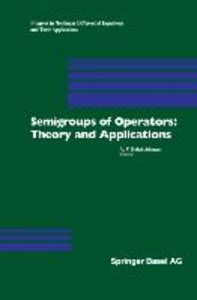 Semigroups of Operators: Theory and Applications