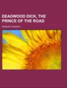 Deadwood Dick, The Prince of the Road