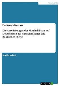 Die Auswirkungen des Marshall-Plans auf Deutschland auf wirtscha