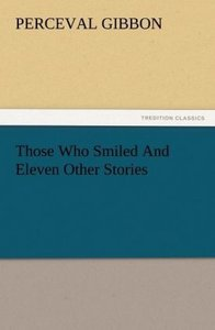 Those Who Smiled And Eleven Other Stories