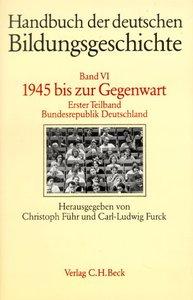 Handbuch der deutschen Bildungsgeschichte VI/1