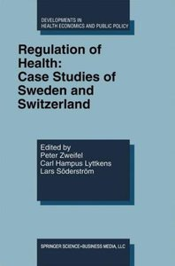 Regulation of Health: Case Studies of Sweden and Switzerland