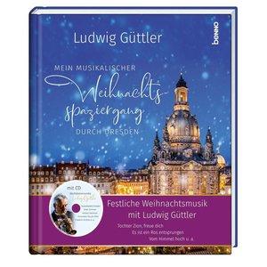 Dresden - ein musikalischer Weihnachtsspaziergang mit Ludwig Güt