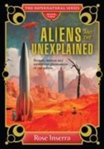 ALIENS & THE UNEXPLAINED THE SUPERNATURA