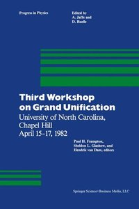 Third Workshop on Grand Unification