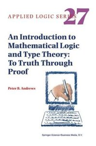 An Introduction to Mathematical Logic and Type Theory