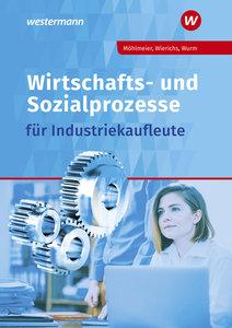 Wirtschafts- und Sozialprozesse für Industriekaufleute. Schülerb