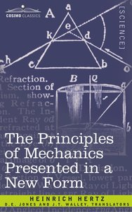 The Principles of Mechanics Presented in a New Form