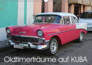 Oldtimertr?ume auf KUBA (Wandkalender 2019 DIN A3 quer)