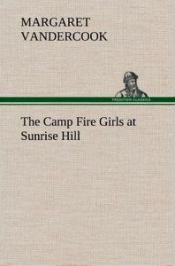The Camp Fire Girls at Sunrise Hill