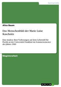 Das Menschenbild der Marie Luise Kaschnitz