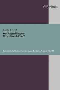 Karl August Lingner. Ein Volkswohltäter?