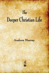 The Deeper Christian Life