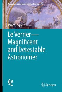Le Verrier-Magnificent and Detestable Astronomer