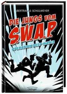Die Jungs vom S.W.A.P. Band 1. Operation Deep Water