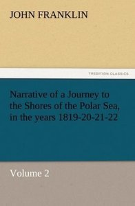 Narrative of a Journey to the Shores of the Polar Sea, in the ye