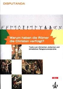 Warum haben die Römer die Christen verfolgt?