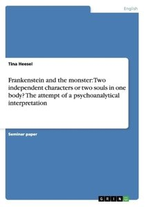 Frankenstein and the monster: Two independent characters or two