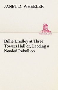 Billie Bradley at Three Towers Hall or, Leading a Needed Rebelli