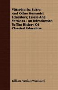 Vittorino Da Feltre And Other Humanist Educators; Essays And Ver