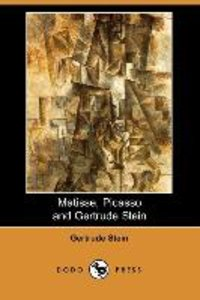 Matisse Picasso and Gertrude Stein. with Two Shorter Stories (Do