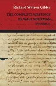 The Complete Writings Of Walt Whitman
