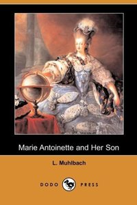 Marie Antoinette and Her Son (Dodo Press)