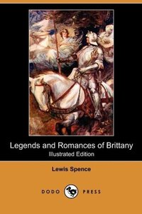 Legends and Romances of Brittany (Illustrated Edition) (Dodo Pre